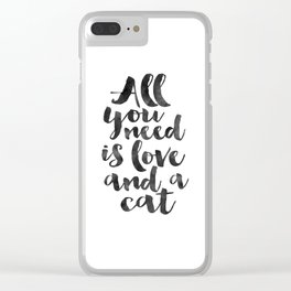 CRAZY CAT LADY, Cat Meow,All You Need Is Love And A Cat,Funny Print,Gift For Her,Women Gift,Cat Quot Clear iPhone Case