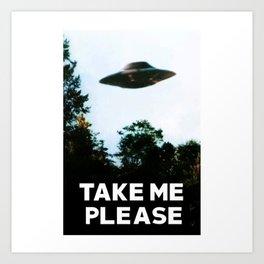Take me please (I want to believe) Art Print