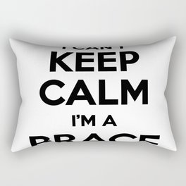 I cant keep calm I am a BRACE Rectangular Pillow