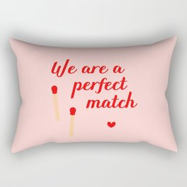 We are a perfect match - Valentine's Day Rectangular Pillow