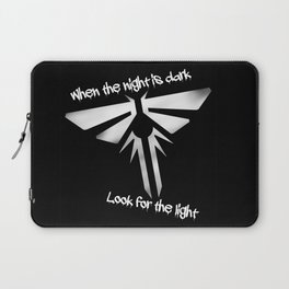 When The Night Is Dark, Look To The Light (The Last Of Us) Laptop Sleeve