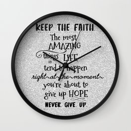 Keep the Faith Quote Typography Wall Clock