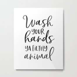 BATHROOM WALL DECOR, Wash Your Hands Ya Filthy Animal,Funny Print,Bathroom Sign,Shower Decor Metal Print