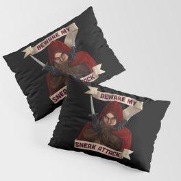 Rogue: Beware My Sneak Attack Pillow Sham