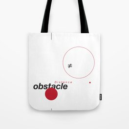 Distance ≠ Obstacle Tote Bag