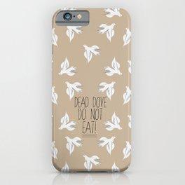 Arrested Development : Dead Dove Do Not Eat! iPhone Case