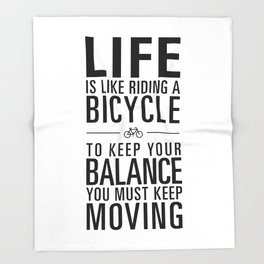 Life is like riding a bicycle. White Background. Throw Blanket