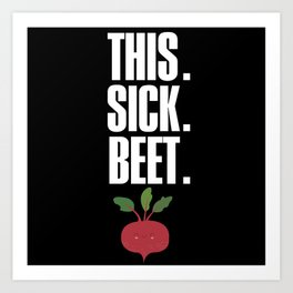 This. Sick. Beet. Art Print