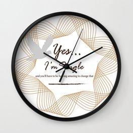 Yes... I'm Single Wall Clock