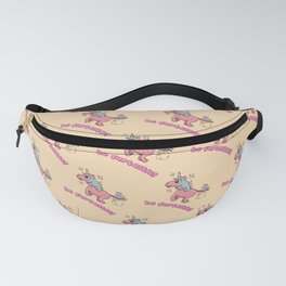 Be fartastic farting unicorn Fanny Pack