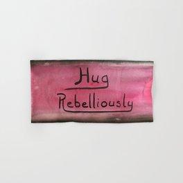Hug Rebelliously Hand & Bath Towel
