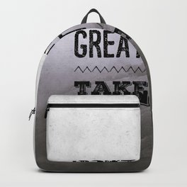 Don't give up. Great things take time. Backpack