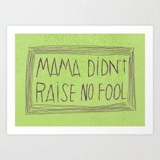 No Fool Art Print