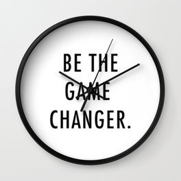 Be the game changer Wall Clock
