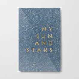 My Sun And Stars Metal Print
