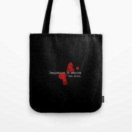 Imagination is greater than detail. Tote Bag