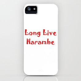 Long Live Harambe iPhone Case