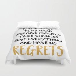 HAVE NO REGRETS life quote Duvet Cover