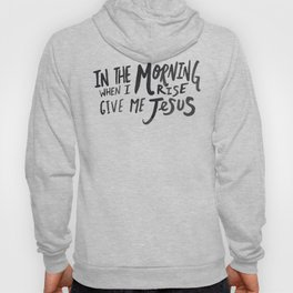 Give me Jesus Hoody