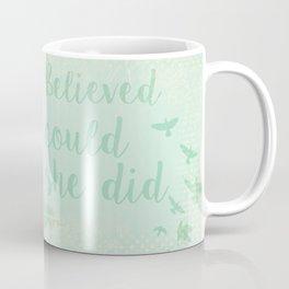 Believe in yourself Coffee Mug
