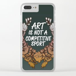 Art is Not A Competitive Sport (Dark) Clear iPhone Case