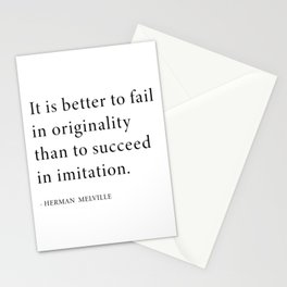 It is better to fail in originality than to succeed in imitation Stationery Cards