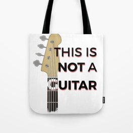 Bass - This is not a Guitar Tote Bag