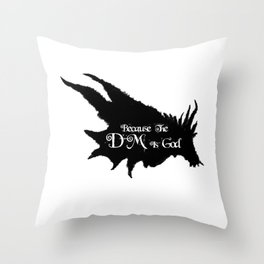 Because the DM is God Throw Pillow
