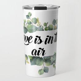 Love is the air Travel Mug