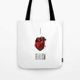 I love Realism Tote Bag