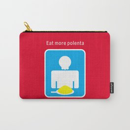 Eat more polenta Carry-All Pouch