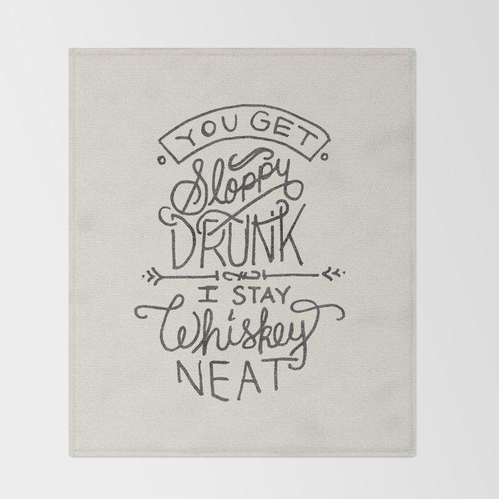 ...I Stay Whiskey Neat Throw Blanket
