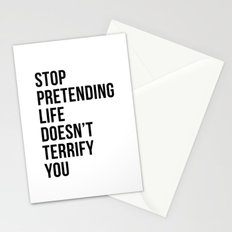 Stop pretending life doesn't terrify you Stationery Cards