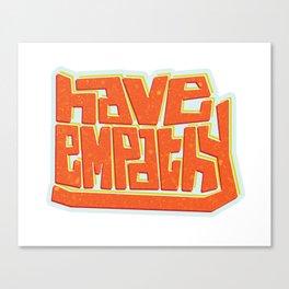Blocky Have Empathy Canvas Print