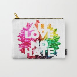 All Love. No Hate. Carry-All Pouch