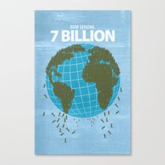 Now Serving 7 Billion Canvas Print