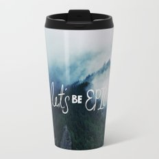 Let's Be Epic Travel Mug
