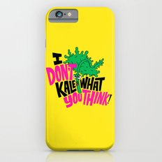 I Don't Kale What You Think. iPhone 6s Slim Case