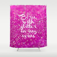 Glitter in my Veins II (Photo of Glitter) Shower Curtain