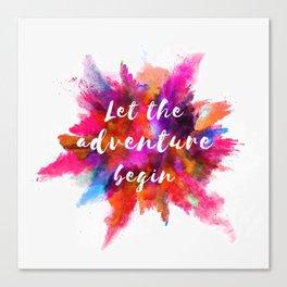 Let the adventure begin. Canvas Print