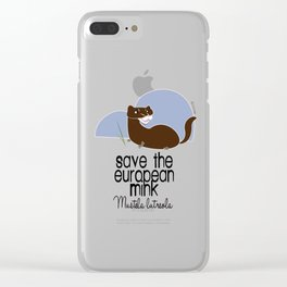 Save the European- mink! (with text) (FIEB) Clear iPhone Case