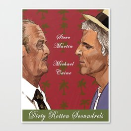 Dirty Rotten Scoundrels Canvas Print