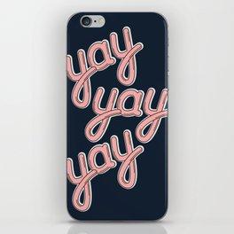 YAY YAY YAY! iPhone Skin
