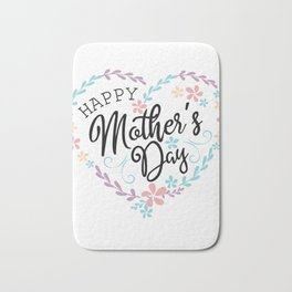 Happy Mother's Day Gift Shirt Bath Mat