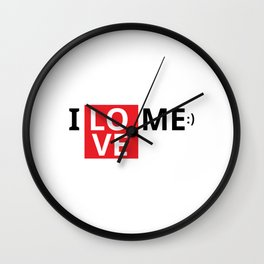 I love me i love myself Wall Clock