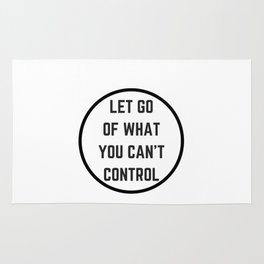 Let go of what you cannot control Rug