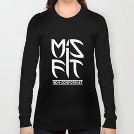 Misfit (Non-Conformist) Long Sleeve T-shirt