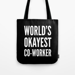 World's Okayest Co-worker (Black & White) Tote Bag