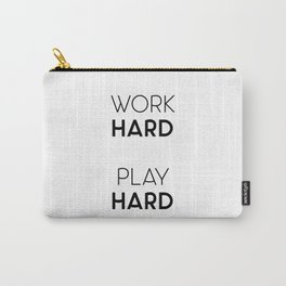 Work Hard / Play Hard Quote Carry-All Pouch