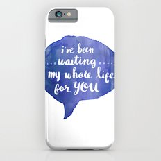i've been waiting my whole life for you (Valentine Love Note) iPhone 6s Slim Case